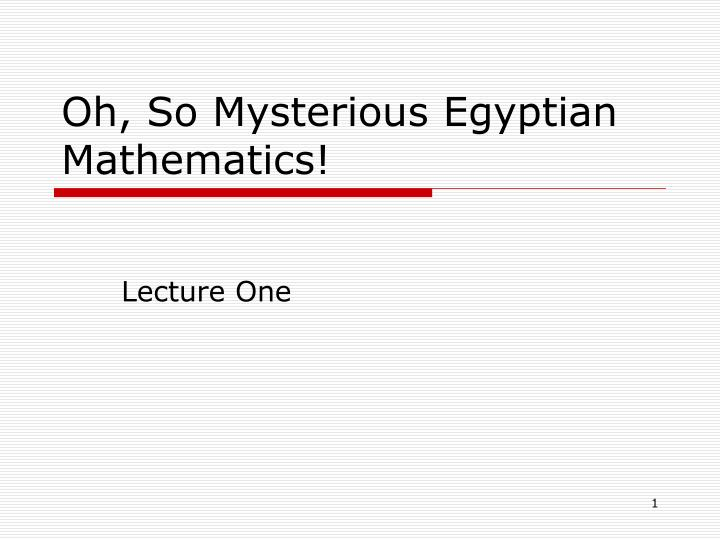 oh so mysterious egyptian mathematics n.