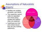 assumptions of naturalistic inquiry