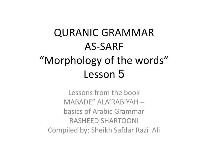 quranic grammar as sarf morphology of the words lesson 5 n.