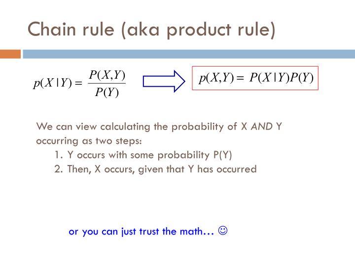 Chain rule (aka product rule)