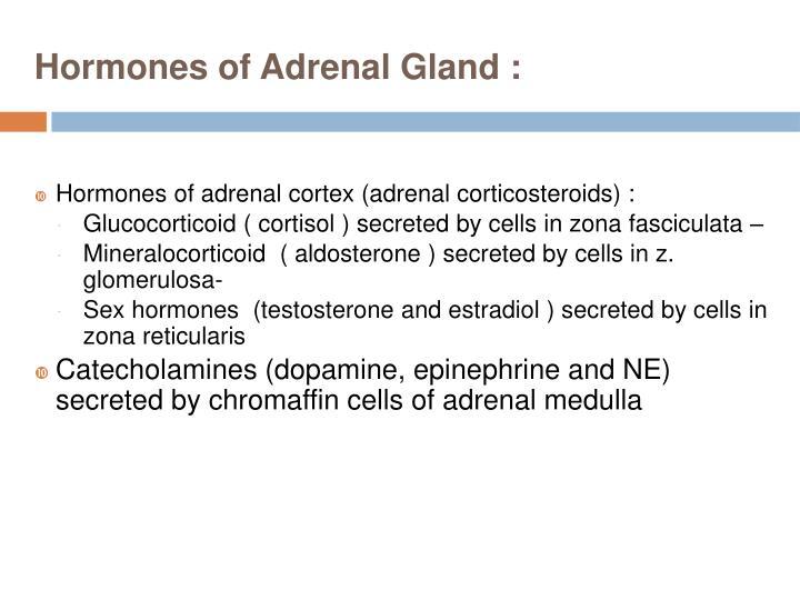 Hormones of Adrenal Gland :