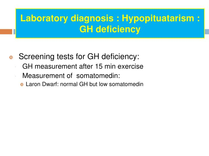 Laboratory diagnosis : Hypopituatarism : GH deficiency