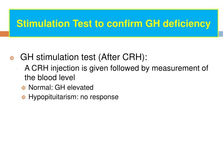 Stimulation Test to confirm GH deficiency