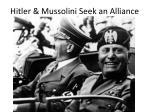 hitler mussolini seek an alliance