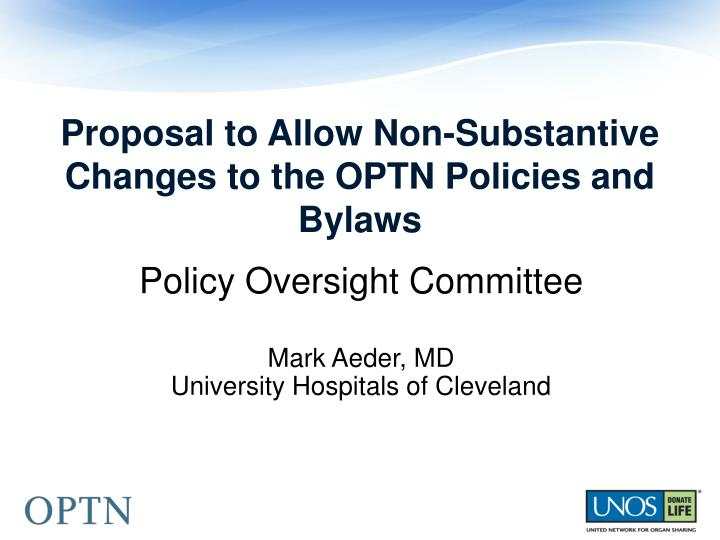 Proposal to Allow Non-Substantive Changes to the OPTN Policies and Bylaws