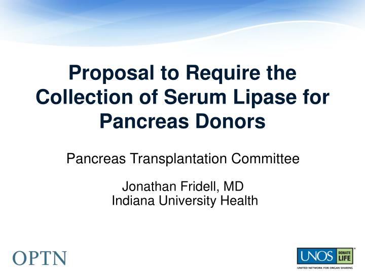 Proposal to Require the Collection of Serum Lipase for Pancreas Donors