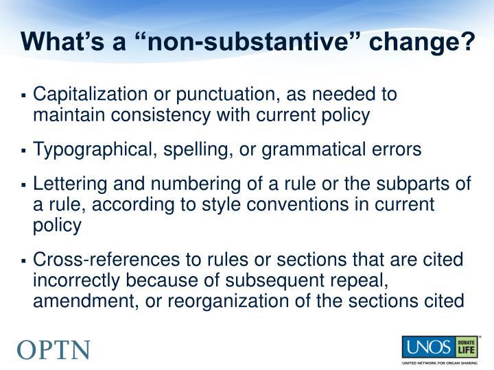 "What's a ""non-substantive"" change?"