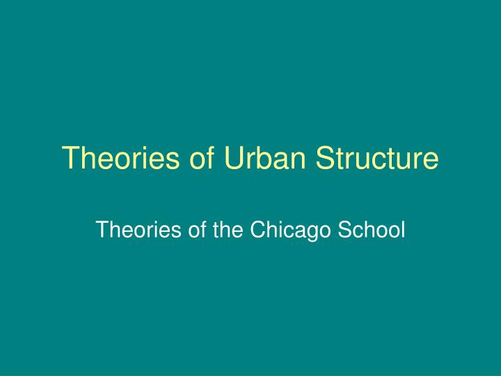 Theories of urban structure
