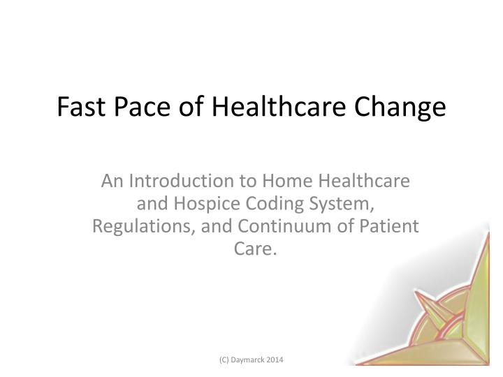 fast pace of healthcare change n.