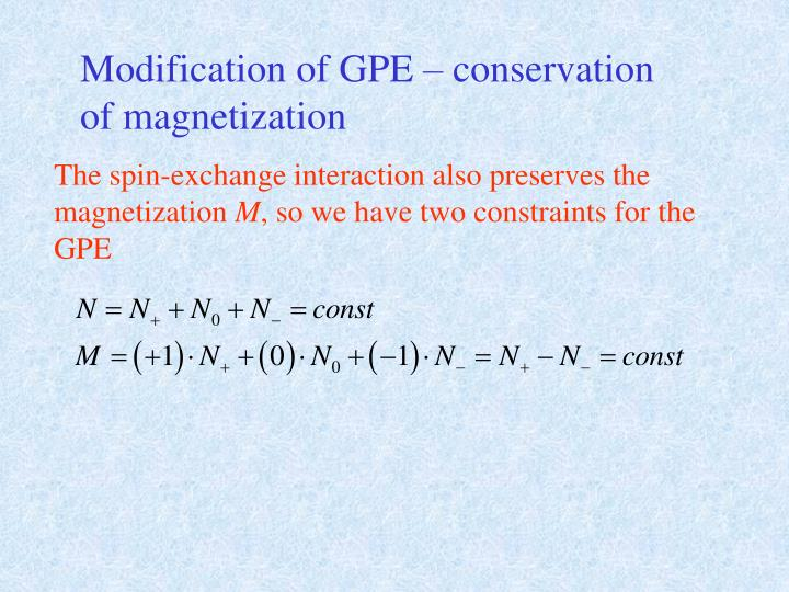 Modification of GPE – conservation of magnetization