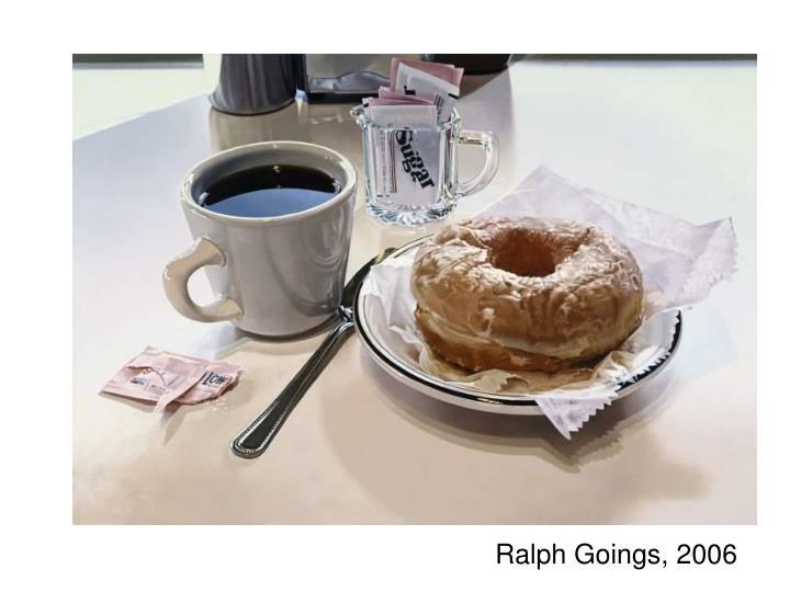 Ralph Goings, 2006