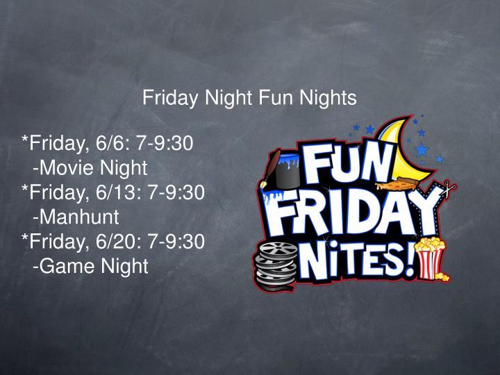 Friday Night Fun Nights