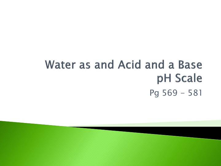 water as and acid and a base ph scale n.