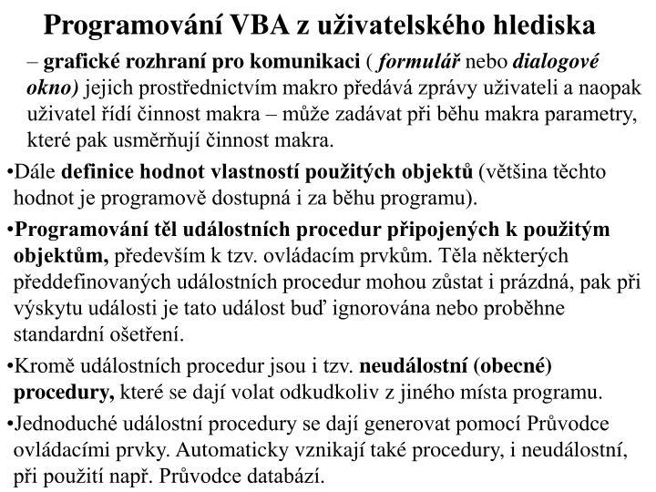 Programování VBA zuživatelského hlediska