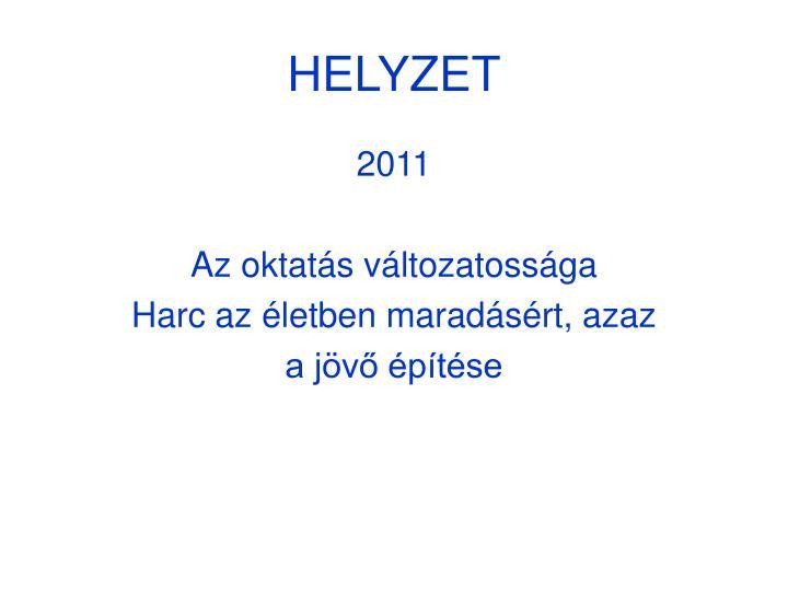 HELYZET