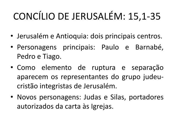 CONCÍLIO DE JERUSALÉM: 15,1-35