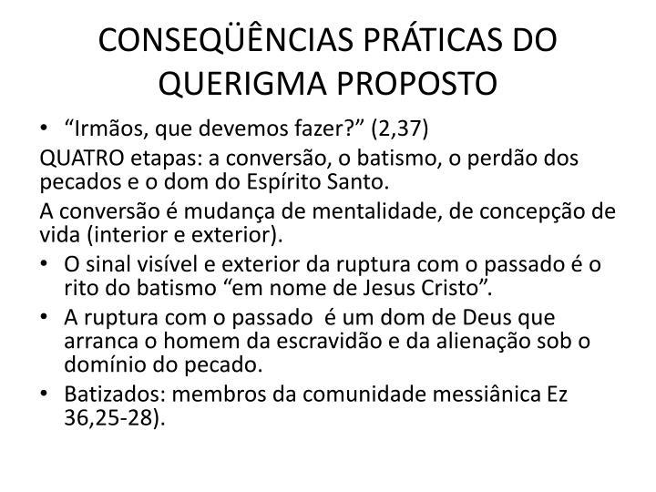 CONSEQÜÊNCIAS PRÁTICAS DO QUERIGMA PROPOSTO