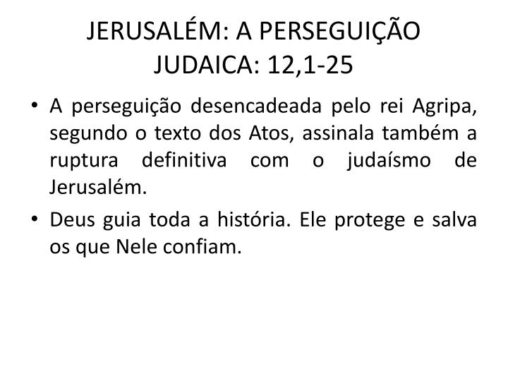 JERUSALÉM: A PERSEGUIÇÃO JUDAICA: 12,1-25
