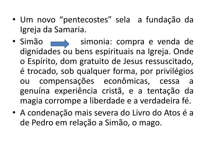 """Um novo """"pentecostes"""" sela  a fundação da Igreja da Samaria."""