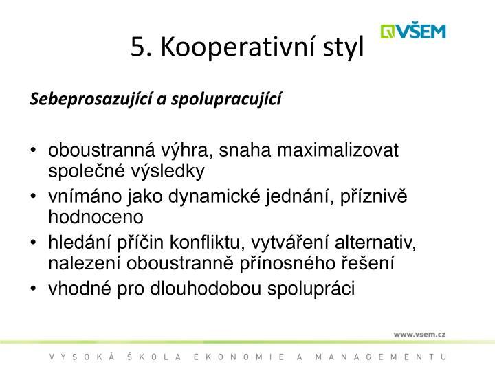 5. Kooperativní styl