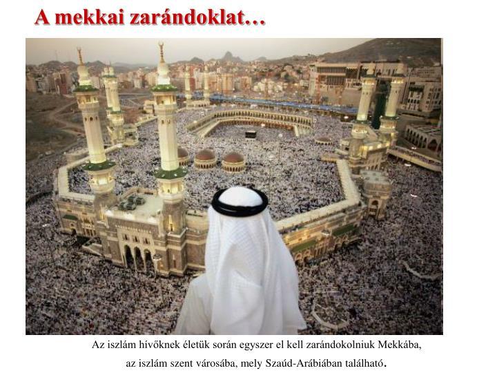 A mekkai zarándoklat…