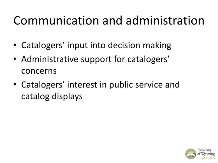 Communication and administration
