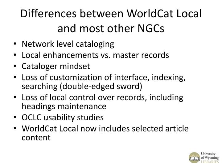 Differences between WorldCat Local and most other NGCs