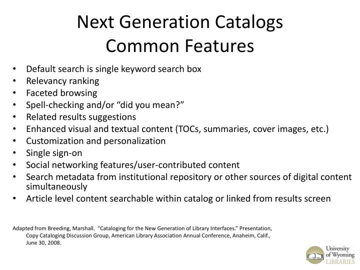 Next generation catalogs common features