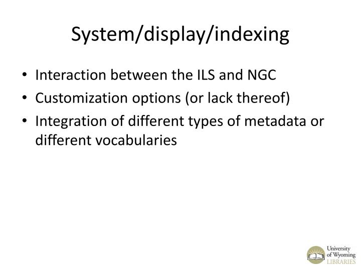 System/display/indexing