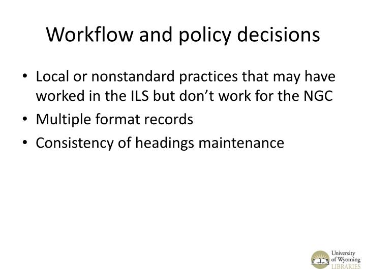 Workflow and policy decisions