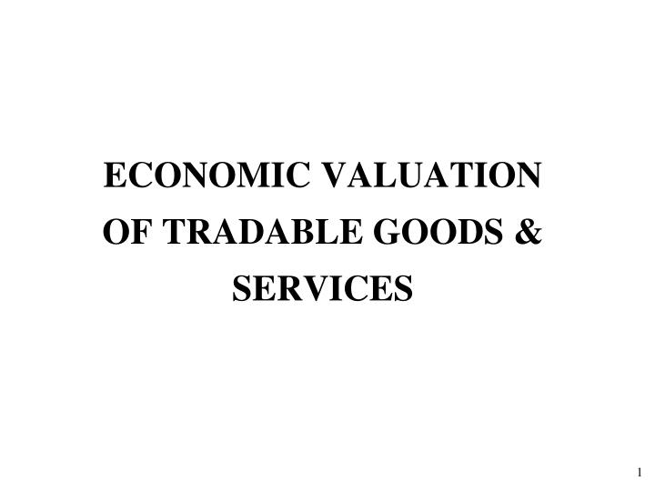 Economic valuation of tradable goods services
