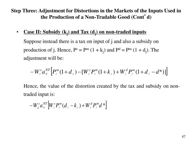 Step Three: Adjustment for Distortions in the Markets of the Inputs Used in the Production of a Non-Tradable Good (Cont