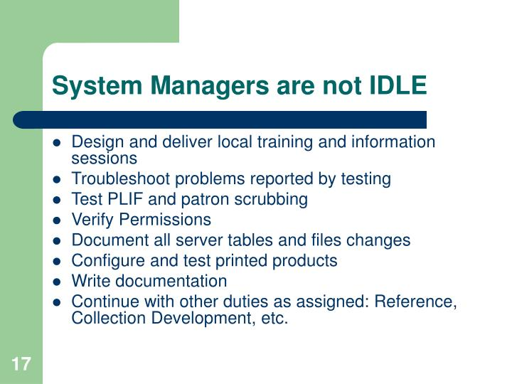 System Managers are not IDLE
