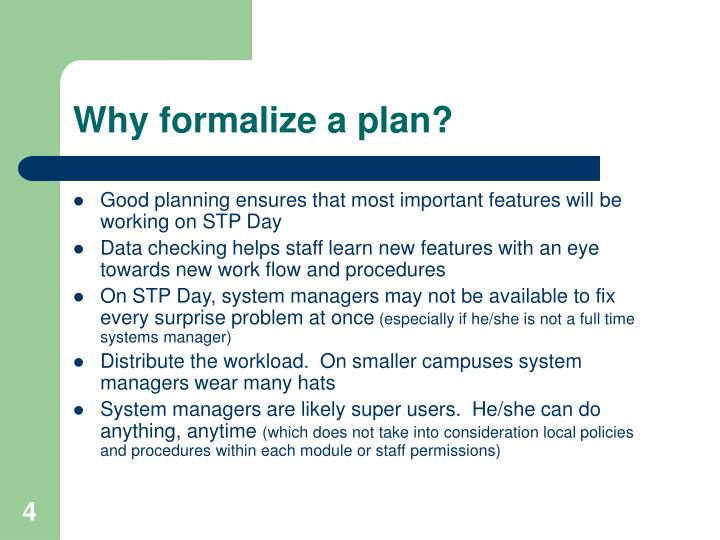 Why formalize a plan?