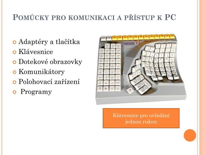 Pomůcky pro komunikaci a přístup k PC
