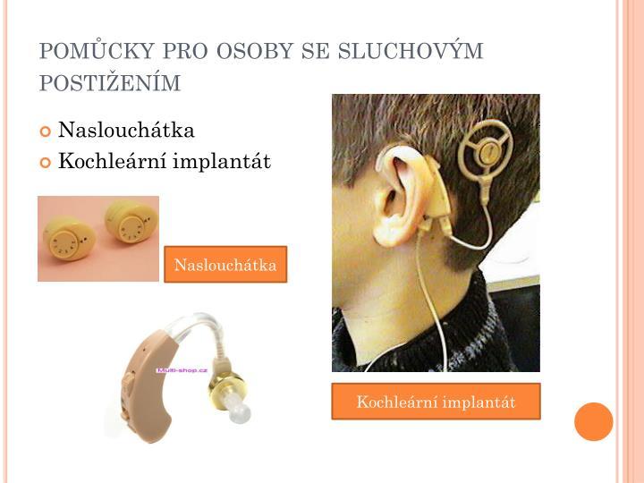 pomůcky pro osoby se sluchovým postižením