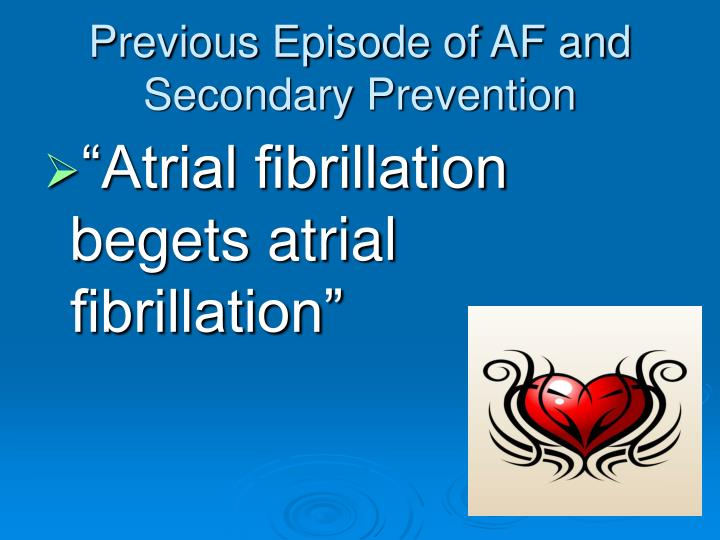 Previous Episode of AF and Secondary Prevention
