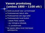 vanem pronksiaeg umbes 1800 1100 ekr