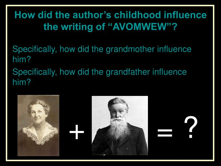 "How did the author's childhood influence the writing of ""AVOMWEW""?"