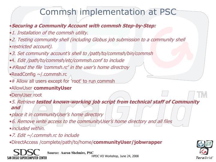 Commsh implementation at PSC