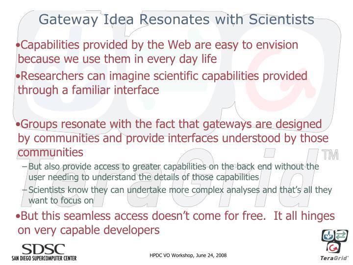 Gateway Idea Resonates with Scientists