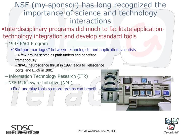NSF (my sponsor) has long recognized the importance of science and technology interactions