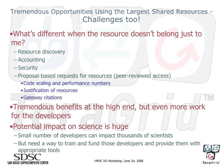 Tremendous Opportunities Using the Largest Shared Resources -