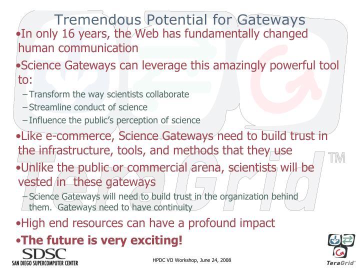 Tremendous Potential for Gateways