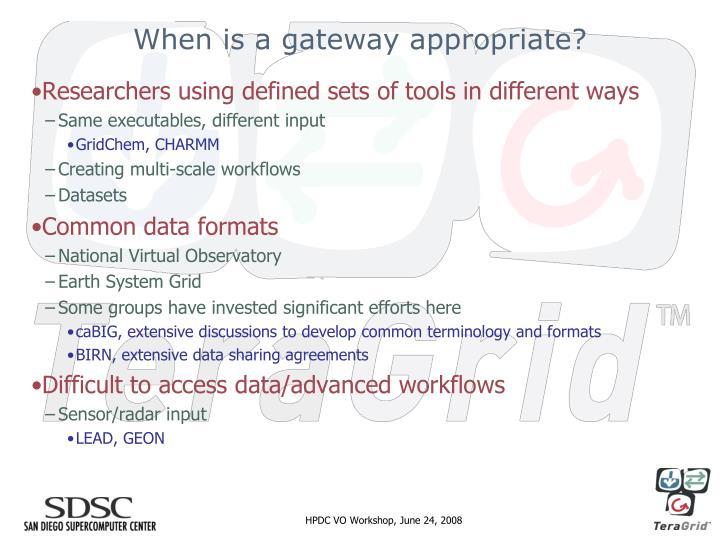 When is a gateway appropriate?