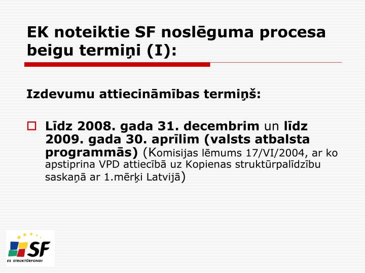 EK noteiktie SF noslēguma procesa beigu termiņi (I):