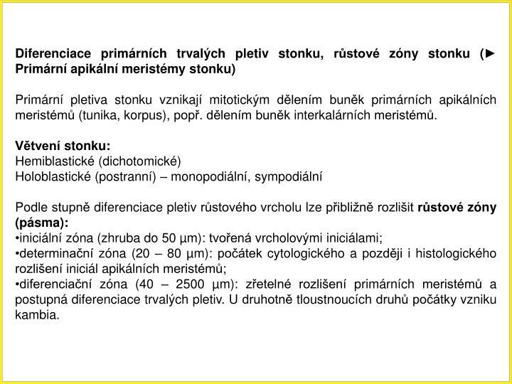 Diferenciace primárních trvalých pletiv stonku, růstové zóny stonku (► Primární apikální...