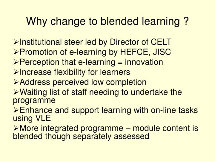 Why change to blended learning ?