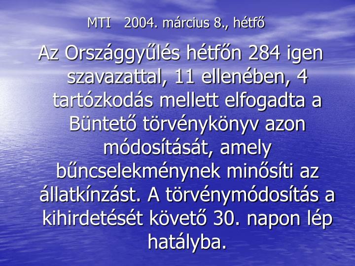 MTI   2004. március 8., hétfő