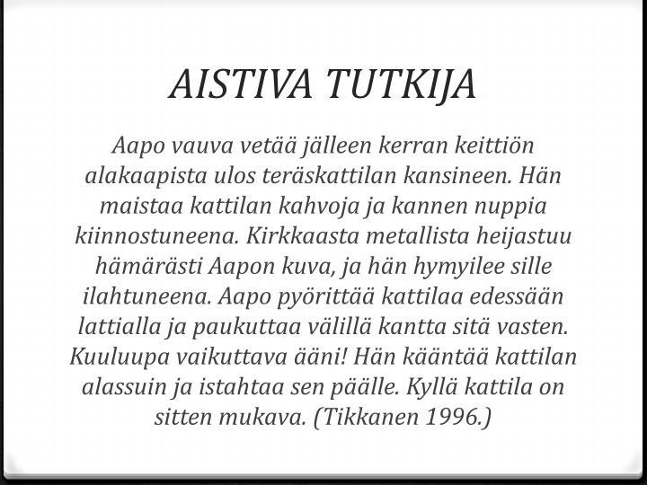 AISTIVA TUTKIJA